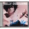 "Kelly Osbourne - ""Shut Up"" - CD"