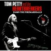 TOM PETTY &THE HEARTBREAKERS FONDA THEATER 2013.6.8 2CD