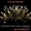 THE EAGLES LIVE MADISON SQUARE GARDEN 2013 11.08 2CD
