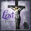 LENT AT EPHESUS by Benedictines of Mary,Queen of Apostles