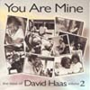 YOU ARE MINE by David Haas - Volume 2