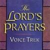 THE LORD'S PRAYER by Voice Trek