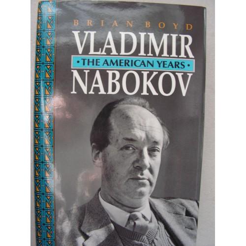 Vladimir Nabokov : The American Years by Boyd