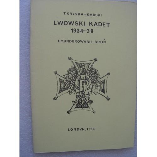 (300 egz.) Lwowski Kadet 1934-39. Kryska-Karski. (Polish, Londyn 1983)