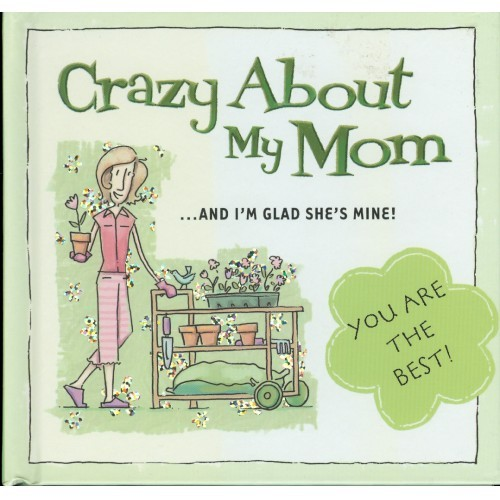 Crazy About My Mom - Hardcover Gift Book