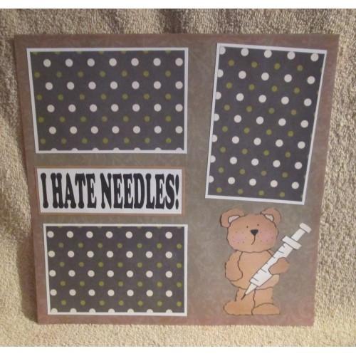 """I Hate Needles Boy""- Premade Scrapbook Page 12x12"