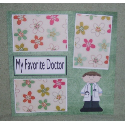"""My Favorite Doctor""- Premade Scrapbook Page 12x12"