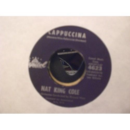 """45 RPM: #3563 NAT """"KING"""" COLE - LET TRUE LOVE BEGIN & CAPPUCCINA / CAPITOL 4623"""