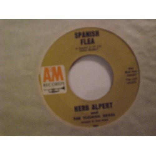 45 RPM: #511.. HERB ALPERT & THE TIJUANA BRASS - SPANISH FLEA & WHAT NOW MY LOV