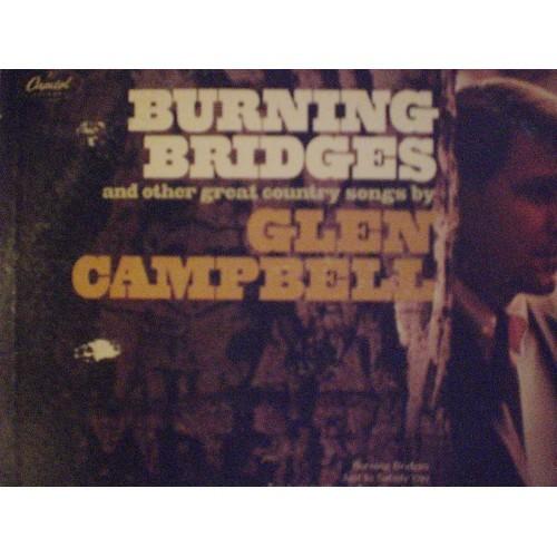 33 RPM: #316.. GLEN CAMPBELL - BURNING BRIDGES / CAPITOL T 2679 / VG