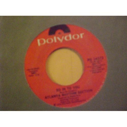 45 RPM: #1073.. ATLANTA RHYTHM SECTION - EVERYBODY GOTTA GO & SO INTO YOU / POLY