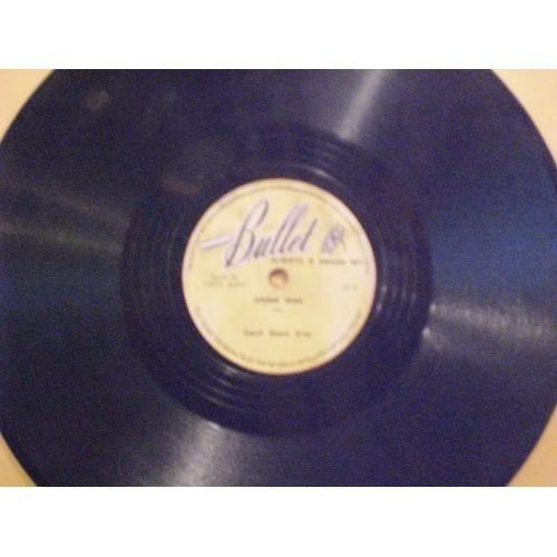 78 RPM:  #708.. CECIL GANT TRIO - I'M ALL ALONE NOW & ANNA MAE / BULLET 257 / VG