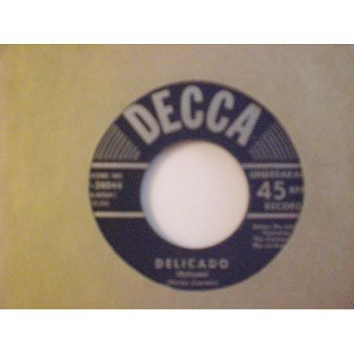 45 RPM:  #317 WALDYR AZEVEDO - DELICADO & SEE IF YOU LIKE IT / DECCA 28044 / VG+