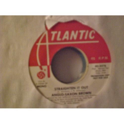 45 RPM:  2010.. ANGLO-SAXON BROWN - STRAIGHTEN IT OUT (MONO & STEREO) ATLANTIC P
