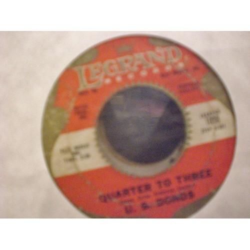 45 RPM R&B: #1742.. U. S. BONDS - TIME OLE STORY & QUARTER TO THREE / LEGRAND