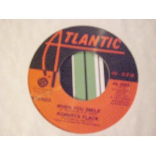 45 RPM R&B: #4198.. ROBERTO FLACK - WHEN YOU SMILE / ATLANTIC 3025 / VG/VG+