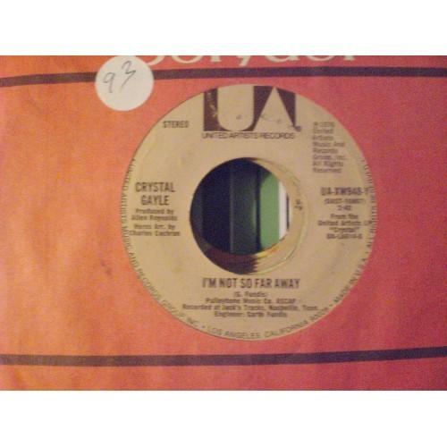 45 RPM: #4573.. CRYSTAL GAYLE - I'M NOT THAT FAR AWAY  / UA 948 / VG/VG+