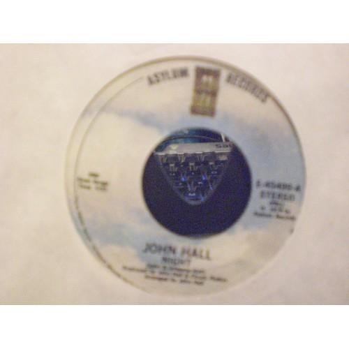 45 RPM: #5025.. JOHN HALL - NIGHT & MESSIN' AROUND WITH THE WRONG WOMAN / ASYLUM
