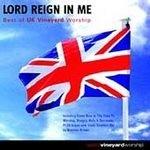 Lord Reign in Me- UK Vineyard Worship