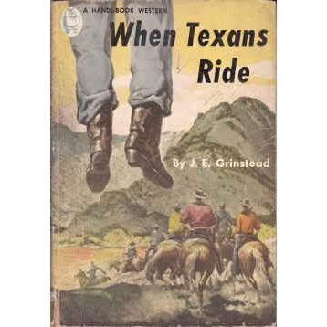 GRINSTEAD J. E. When Texans Ride Handi-Books