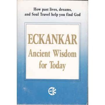 ECKANKAR Ancient Wisdom For Today