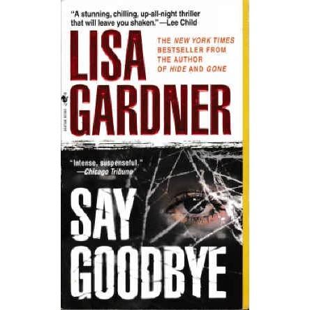 GARDNER Lisa SAY GOODBYE 1st PB Printing
