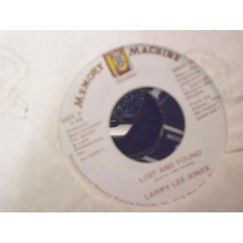 45 RPM: #6151.. LARRY LEE JONES - LOST AND FOUND & LET'S PRETEND / MEMORY MACHIN
