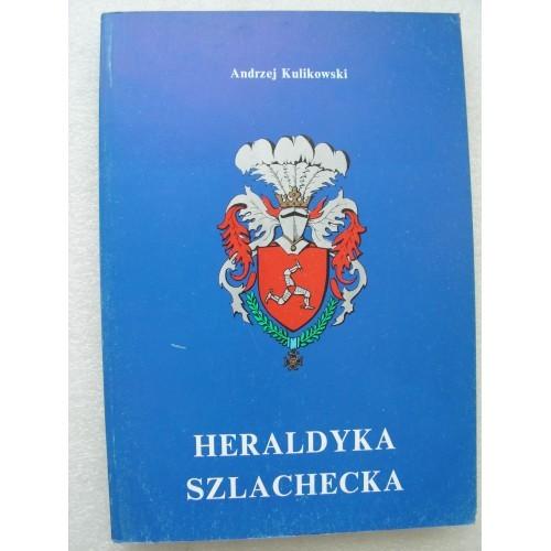 Heraldyka Szlachecka. Kulikowski. (Polish)