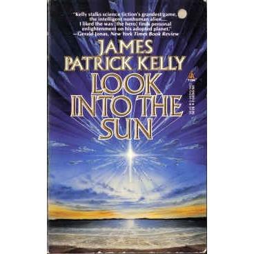 KELLY James Patrick LOOK INTO THE SUN 1st PB