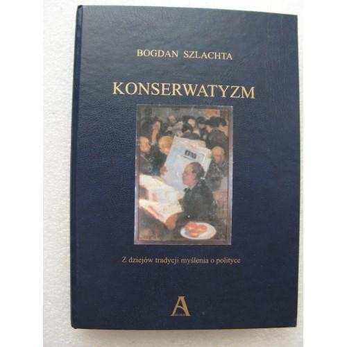 Konserwatyzm, Bogdan Szlachta. (Polish)