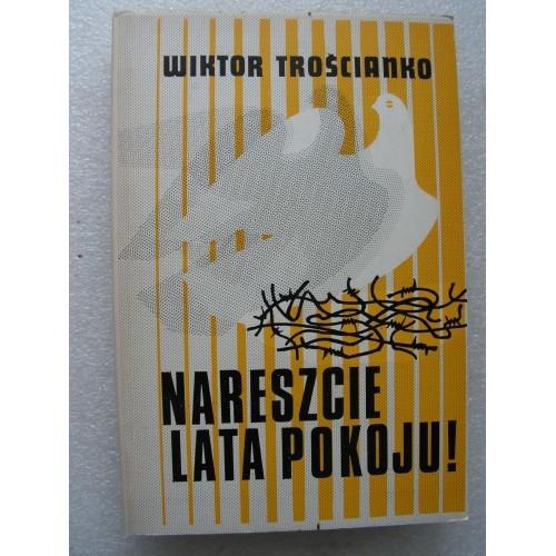 Nareszcie Lata Pokoju, Troscianko. (Polish, Londyn 1976)