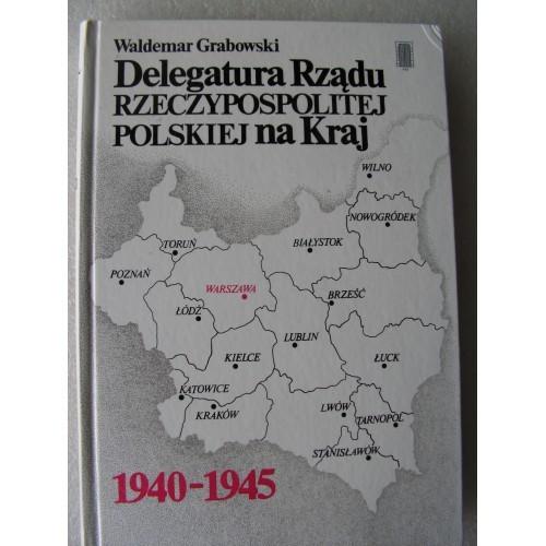 Delegatura Rzadu Rzeczypospolitej Polskiej na Kraj 1940-1945, Grabowski.(Polish)