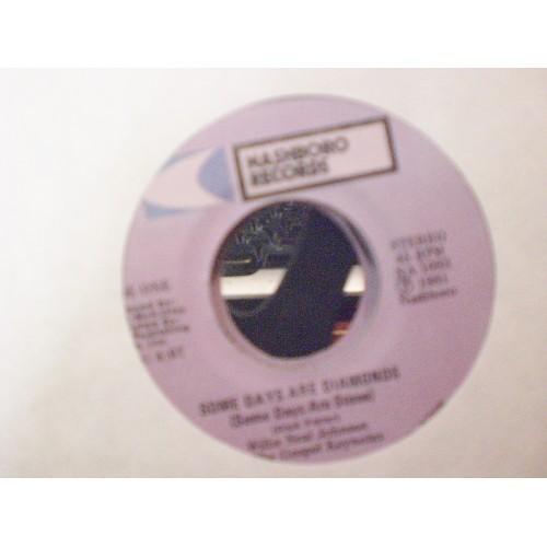 45 RPM BG: #6423.. WILLIE NEAL JOHNSON - SOME DAYS ARE DIAMONDS & HE HAS RISEN