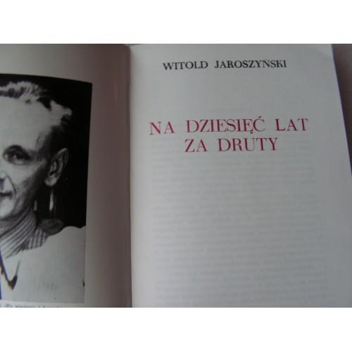 Na Dziesiec Lat za Druty. Jaroszynski. (Polish, Londyn 1987)