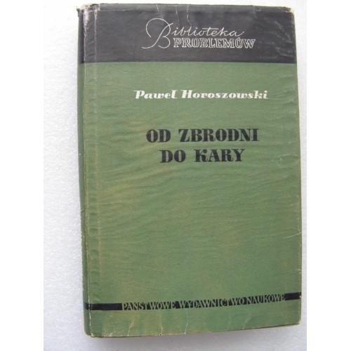Od Zbrodni do Kary. Horoszowski. (Polish, 1966)