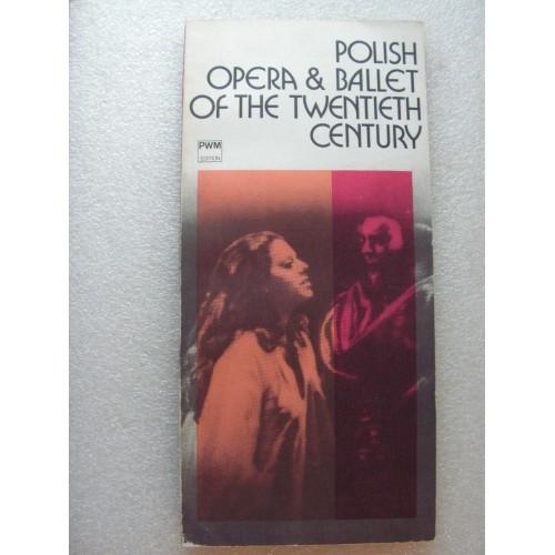 Polish Opera &  Ballet of the Twentieths Century.