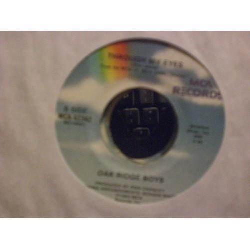 45 RPM: #7347.. OAK RIDGE BOYS - THROUGH MY EYES & I GUESS IT NEVER HURTS TO HUR