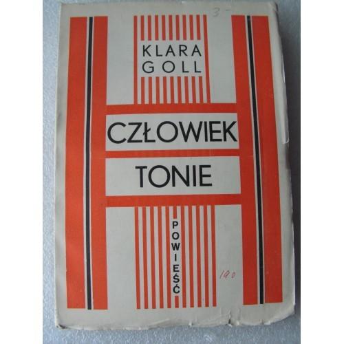 Czlowiek Tonie. Klara Goll. -1933-. (Polish)
