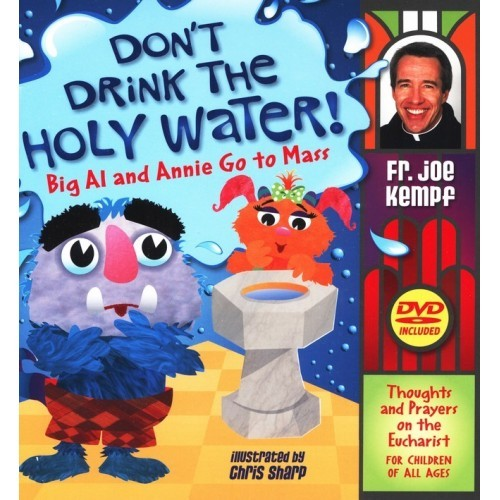 DON'T DRINK THE HOLY WATER! - BIG AL AND ANNIE GO TO MASS - BOOK and DVD