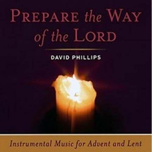 PREPARE THE WAY OF THE LORD - Instrumental - by David Phillips