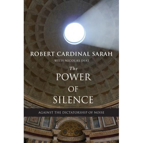 THE POWER OF SILENCE - Book by Robert Cardinal Sarah with Nicolas Diat