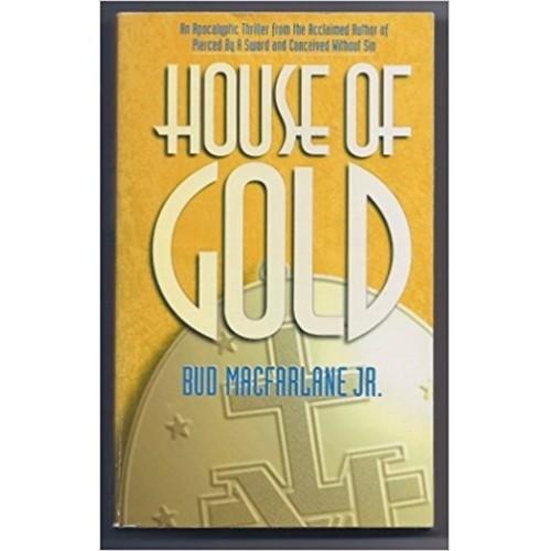 House of Gold by Bud Macfarlane Jr.