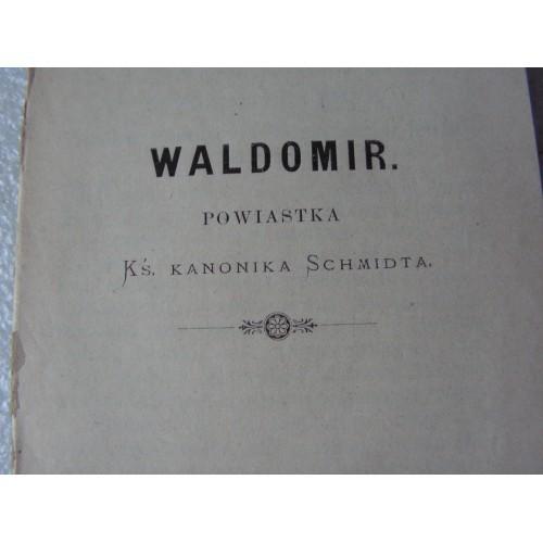 Waldomir Powiastka, Ks. Kanonika Schmidta.