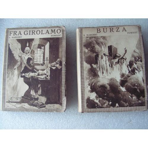 (dwie ksiazki) 1. Burza. 2. Fra Girolamo. Margert. -1927-.  Czesc III. IV.