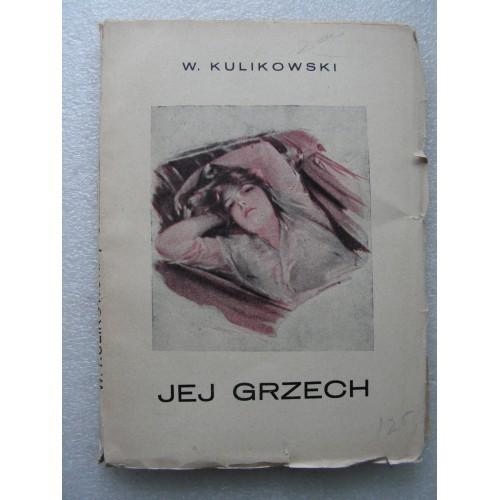Jej Grzech. Kulikowski. -1928-.