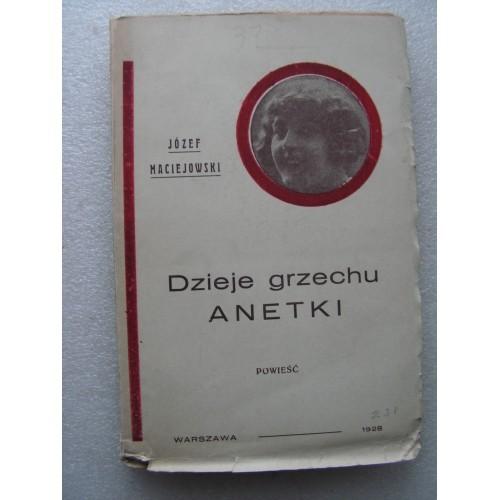 Dzieje Grzechu Anetki. Maciejowski. -1928-