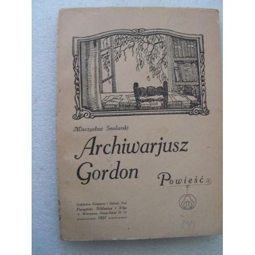 Archiwarjusz Gordon. Smolarski. -1921-.
