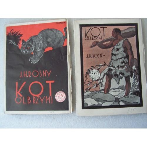 Kot Olbrzymi. Rosny. -1929-. Tom I. II.