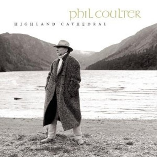 HIGHLAND CATHEDRAL by Phil Coulter