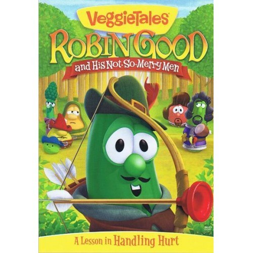 ROBIN GOOD AND HIS NOT SO MERRY MEN by Veggie Tales